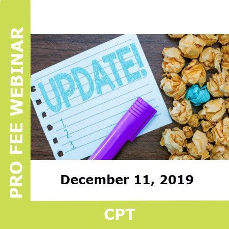 Understanding the Updates: 2020 CPT Coding for Profee